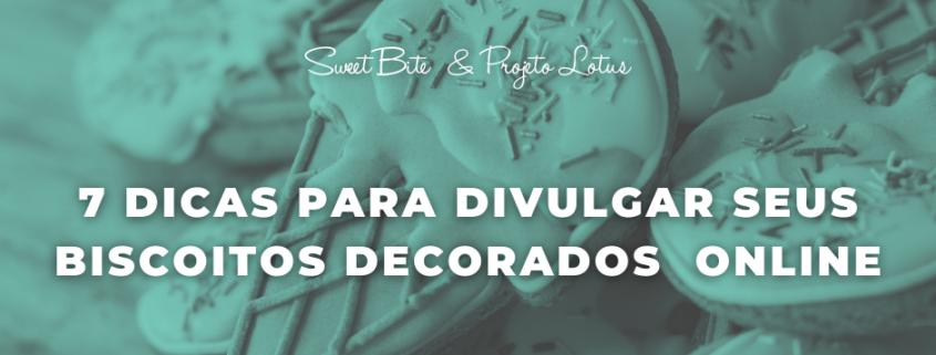7 dicas para divulgar biscoitos decorados online