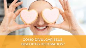 como-divulgar-seus-biscoitos-decorados-blog-sweet-bite
